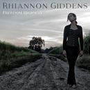 Freedom Highway/Rhiannon Giddens