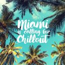 Miami Is Calling for Chillout/Ibiza Chill Out