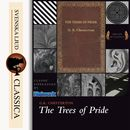The Trees of Pride (Unabridged)/G. K Chesterton
