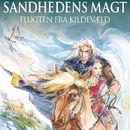 Flugten fra Kildevæld - Sandhedens Magt (uforkortet)/Anette Ellegaard