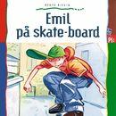 Emil på skate-board (uforkortet)/Bente Risvig