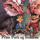 Prins Purk og troldene (uforkortet)/Charlotte Blay