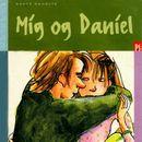 Mig og Daniel (uforkortet)/Dorte Roholte