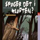 Spøger det i kløften? (uforkortet)/Dorte Roholte
