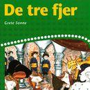 De tre fjer (uforkortet)/Grete Sonne