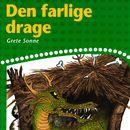 Den farlige drage (uforkortet)/Grete Sonne