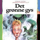 Det grønne gys (uforkortet)/Grete Sonne
