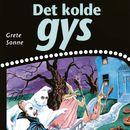 Det kolde gys (uforkortet)/Grete Sonne