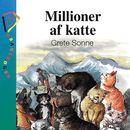 Millioner af katte (uforkortet)/Grete Sonne