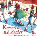 Kejserens nye klæder (uforkortet)/H. C. Andersen, Jørn Jensen