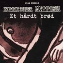 Et hårdt brød - Kommissær Hammer (uforkortet)/Ulla Bendix