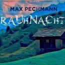 Rauhnacht (Ungekürzt)/Max Pechmann