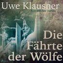 Die Fährte der Wölfe (Ungekürzt)/Uwe Klausner