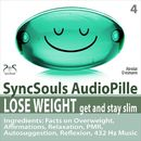 Lose Weight, Get and Stay Slim - SyncSouls Audiopille: Facts on Overweight, Affirmations, Relaxation, Autosuggestion, Reflexion, 432 Hz Music/Colin Griffiths-Brown / Torsten Abrolat