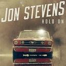 Hold On/Jon Stevens