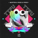 TTFU/MORTEN & Riggi & Piros