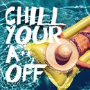 Chill Your A** Off/Ibiza Chill Out
