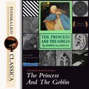 The Princess and the Goblin (Unabridged)/George MacDonald