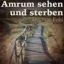 Amrum sehen und sterben (Ungekürzt)/Dagmar Fohl