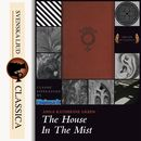 The House in the Mist (unabridged)/Anna Katharine Green