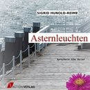 Asternleuchten (Ungekürzt)/Sigurd Hunold-Reime