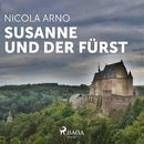 Susanne und der Fürst (Ungekürzt)/Nicola Arno