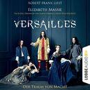 Versailles - Der Traum von Macht (Ungekürzt)/Elizabeth Massie