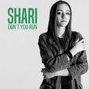 Don't You Run/Shari