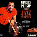 Charles Persip and the Jazz Statesmen (feat. Roland Alexander, Freddie Hubbard, Marcus Belgrave, Ronnie Matthews & Ron Carter) [2013 Remastered Version]/Charlie Persip and The Jazz Statesmen