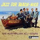 Jazz for Beach-Niks (2013 Remastered Version)/The Australian All Stars