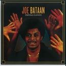 Tropical Classics: Joe Bataan (2013 Remastered Version)/Joe Bataan