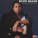 I've Always Wanted to Sing/Bunny Sigler