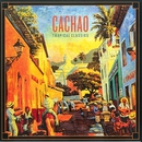 Tropical Classics: Cachao (2013 Remastered Version)/Cachao