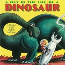 A Day in the Life of a Dinosaur/The Golden Orchestra