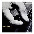 Frivolous Sal (2013 Remastered Version)/Sal Salvador