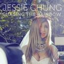 Chasing The Rainbow/Jessie Chung