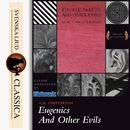 Eugenics and Other Evils (Unabridged)/G. K Chesterton