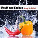 Musik zum Kochen - Lounge & Chillout/VARIOUS ARTISTS