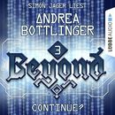 Beyond, Folge 3: CONTINUE?/Andrea Bottlinger