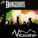 Vibrate/The Dangerous