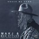 Knock Me Down (feat. Elayna Boynton)/MAKJ & Max Styler