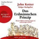 Das Erdmännchen-Prinzip - Besser führen und managen in schwierigen Zeiten (Ungekürzte Lesung)/John Kotter, Holger Rathgeber