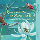 Komm mit mir an Bach und Teich - Gesungene Tier- und Pflanzenrätsel/Ulrich Steier