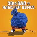 30lb Bag of Hamster Bones/Theo Von