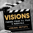 Visions: Themes from TV, Film & Musicals/VARIOUS ARTISTS