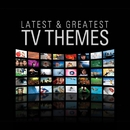 Latest & Greatest TV Themes/VARIOUS ARTISTS
