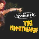 Tiki Nightmare - Live In London/The Damned
