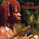 Jive Shikisha!/Robin Scott & Shikisha