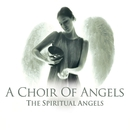 A Choir of Angels/The Spiritual Angels