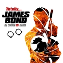 Totally James Bond - The Essential 007 Themes/The Ian Rich Orchestra